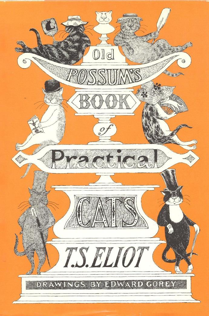 ***Old Possum's Book of Practical Cats* by TS Eliot** <br><br> This one might not sound familiar, but it's actually the book of poems that inspired the musical *Cats*. The beloved Broadway show will soon be on the big screen, with an all-star cast including Taylor Swift, James Corden, Jennifer Hudson and Idris Elba.