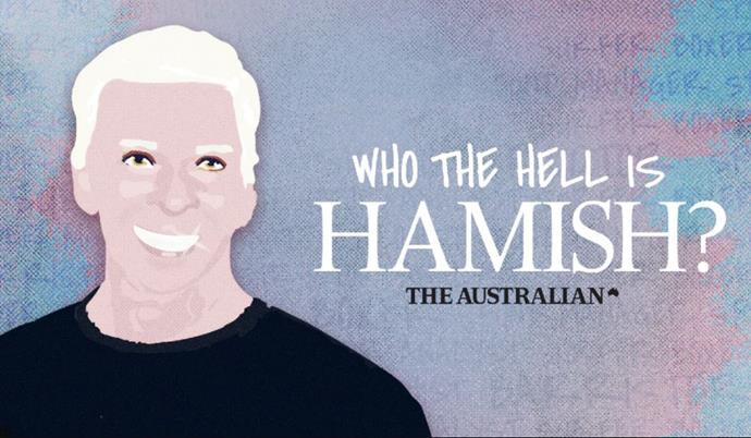 "***Who The Hell Is Hamish?***<br><br>  [Convicted fraudster](https://www.mamamia.com.au/hamish-mclaren-podcast-news/|target=""_blank""