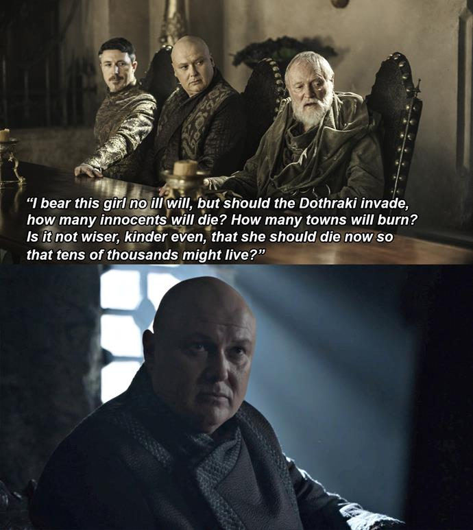 "***Varys' attempt at mercy***<br><br> Thanks to [a small line](https://www.harpersbazaar.com.au/culture/game-of-thrones-varys-poison-18647|target=""_blank"") in Varys' scene, fans are speculating that he may have been attempting to poison Daenerys via one of his little birds before she attacked King's Landing. Did he get this idea from Maester Pycelle, who once said, ""I bear this girl no ill will, but should the Dothraki invade, how many innocents will die? How many towns will burn? Is it not wiser, kinder even, that she should die now so that tens of thousands might live?"""