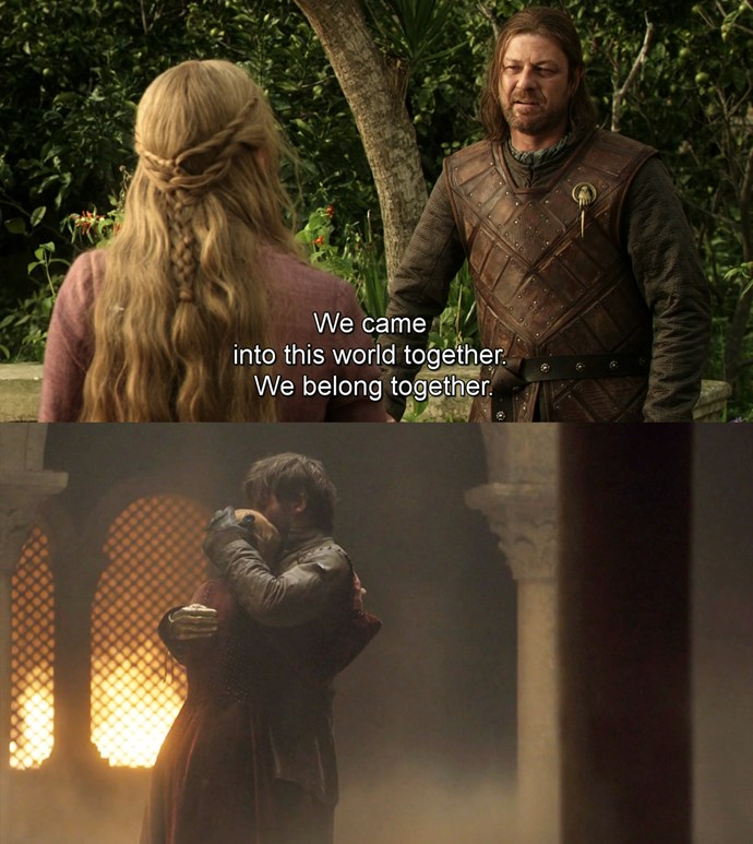 "***""We came into this world together""***<br><br> In the first season, during Cersei's infamous 'You win or you die' speech, she tells Ned Stark of her relationship with Jaime: ""We came into this world together, we belong together. We will leave this world together, as we once came into it.""<br><br> In the end, the twins are together as they leave the world."