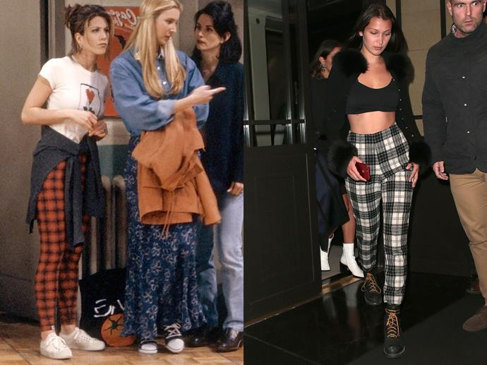 **Rachel Green and Bella Hadid**<br><br>  Tartan pants weren't easy in the '90s and they're not easy now, but this supermodel is all over Rachel's statement-making look.