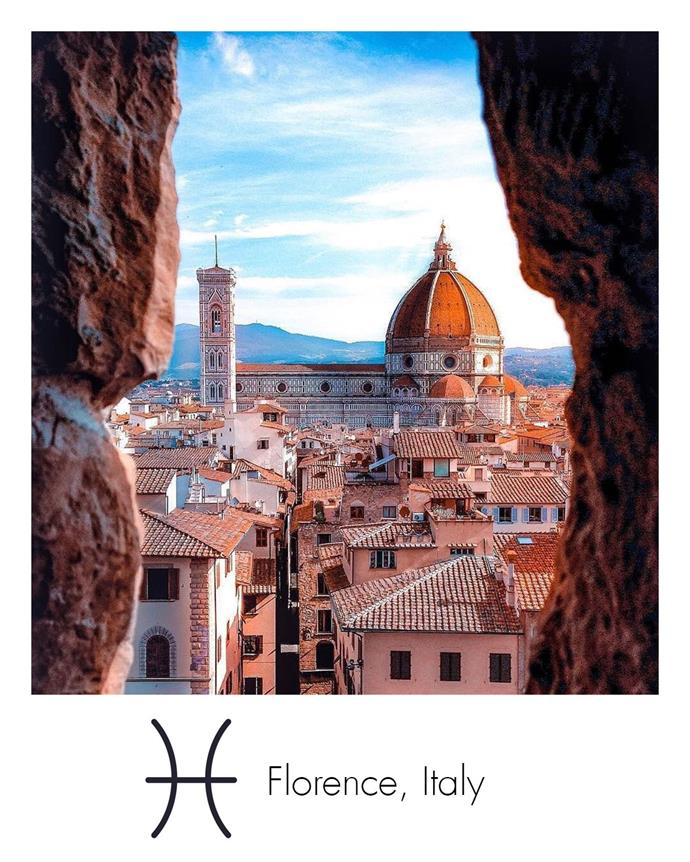 "**Pisces:** ***Florence, Italy***<br><br>  Romantic dreamers and artists at their core, a trip to Florence will warm Pisces' heart.<br><br>  *Image via [@hello_rooftops](https://www.instagram.com/hello_rooftops/|target=""_blank""