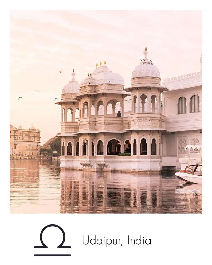 "**Libra:** ***Udaipur, India***<br><br>  Libras are suckers for luxury and when it comes to the high-life, it doesn't come much grander or more elegant than India's white city, Udaipur.<br><br>  *Image via [@chelsaeanne](https://www.instagram.com/chelsaeanne/|target=""_blank""