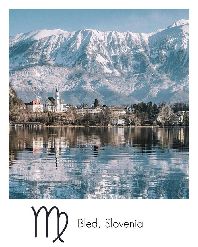 "**Virgo:** ***Bled, Slovenia***<br><br>  Earthy Virgos will enjoy the fairy-tale-like scenery of the beautiful Slovenian resort town of Bled.<br><br>  *Image via [@ieva.galzone](https://www.instagram.com/ieva.galzone/|target=""_blank""