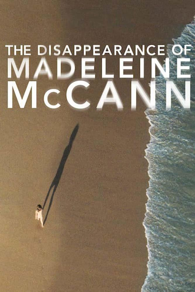 *The Disappearance of Madeleine McCann*<br><br> It was the disappearance case that baffled the world: a three-year-old girl goes missing while on holiday and and is never seen or heard from again. This enthralling series looks into all the possible theories.