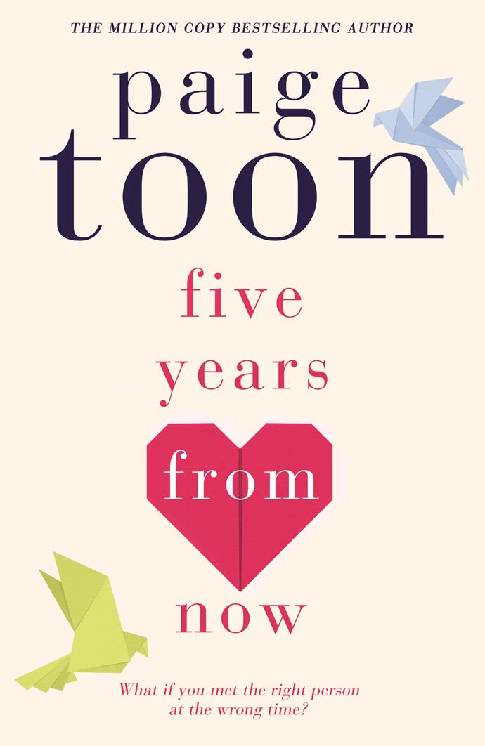 """***Five Years From Now* by Paige Toon** <br><br> The ultimate """"will they, won't they"""" romance, this moving novel follows Vian and Nell, close childhood friends who are separated from a young age after Vian moves across the other side of the world. When they're reunited again as teenagers, they come to realise they share more of a spark than mere friendship, but once again life's circumstances prevent them from being together. This pattern of reunion and separation continues for the rest of their lives, begging the question: Will they ever be able to be together and *stay* together? <br><br> But it [here](https://www.penguin.com.au/books/five-years-from-now-9780143791881