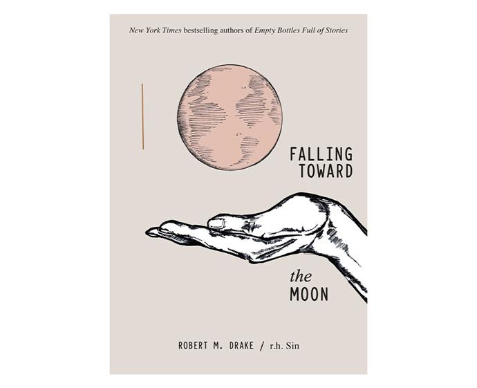 ***Falling Toward the Moon* by R.H Sin & Robert M. Drake** <br><br> The poetic duo are back with this prose-packed compilation to help you find beauty in heartache and fire in the depths of your soul. It's about navigating lonely nights and finding solace in solitude. It's a quick read, perfect for devouring at the beach or on the way to your vacay destination.