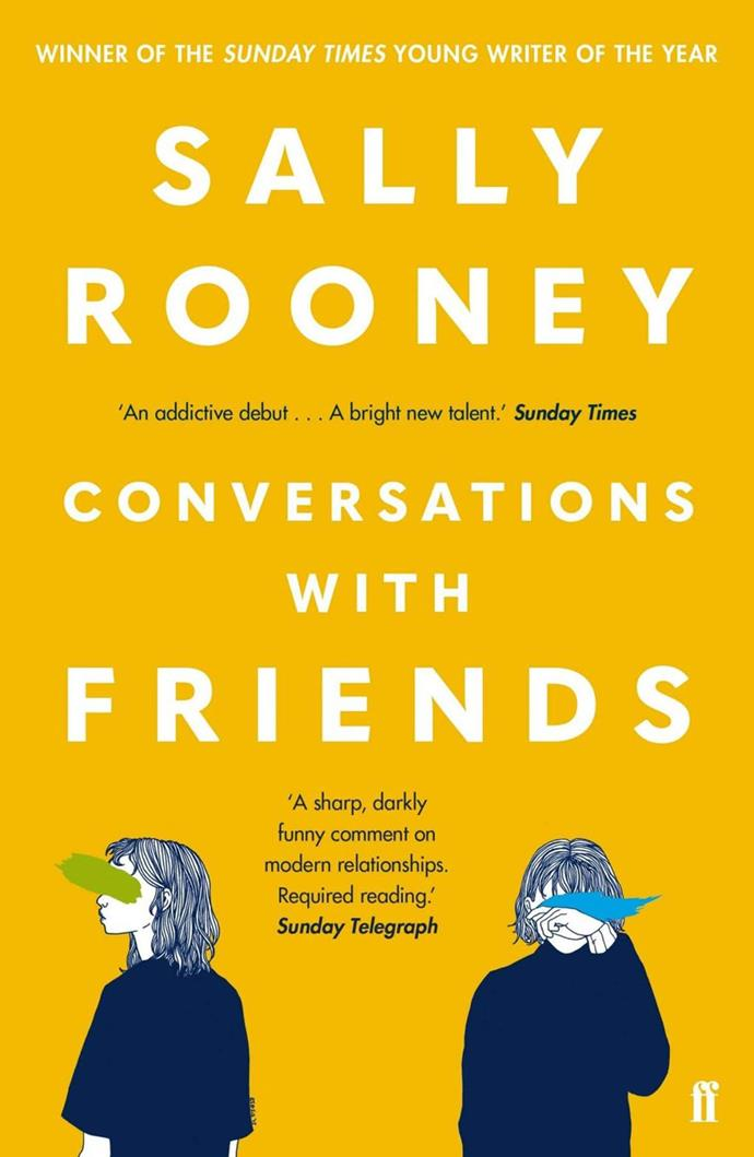 "***Conversations With Friends*** **by Sally Rooney**<br><br>  Still suffering from [*Normal People* withdrawals](https://www.elle.com.au/culture/tv-shows-watch-after-normal-people-23511|target=""_blank"")? You're in luck, because Sally Rooney's best-selling debut novel, [*Conversations With Friends*](https://www.marieclaire.com.au/conversations-with-friends-tv-adaptation
