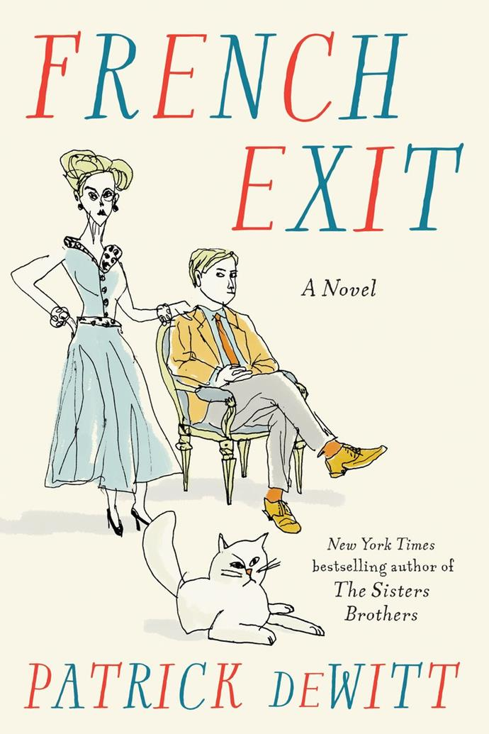 "***French Exit*** **by Patrick Dewitt**<br><br>  Brilliant and brimming with dark humour, *French Exit* tells the story of a wealthy Upper East Side widow and her adult son who flee Manhattan for Paris (with their cat, who is—wait for it—the mother's reincarnated husband) in the wake of scandal and financial ruin. The film itself is slated for release in February 2021, starring Michelle Pfeiffer as the window in one of her most sterling performances yet. Check out the trailer below for a sneak peek.<br><br>  *Buy it [here](https://fave.co/35t794G|target=""_blank""