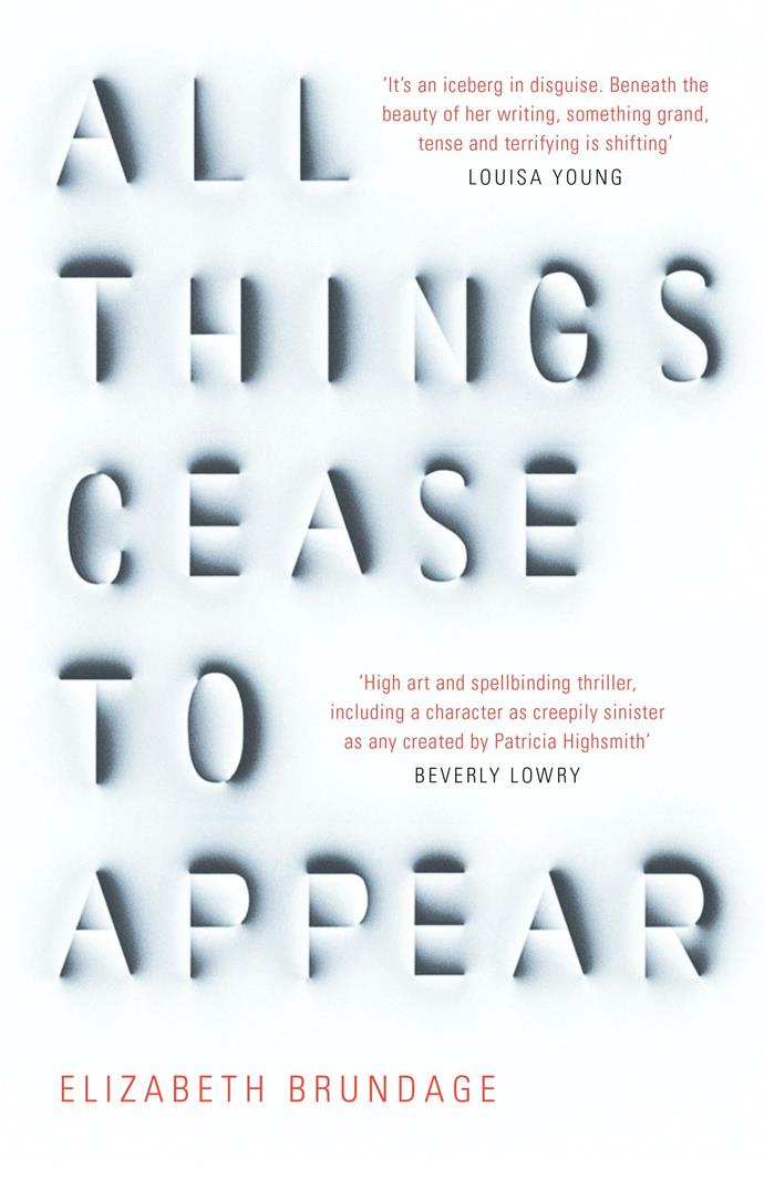 """*All Things Cease To Appear* by Elizabeth Brundage, $29.40 at [Booktopia](