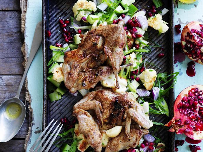 "**[Char-grilled quail with cauliflower and pomegranate salad](https://www.womensweeklyfood.com.au/recipes/char-grilled-quail-with-cauliflower-and-pomegranate-salad-13021|target=""_blank"")**"