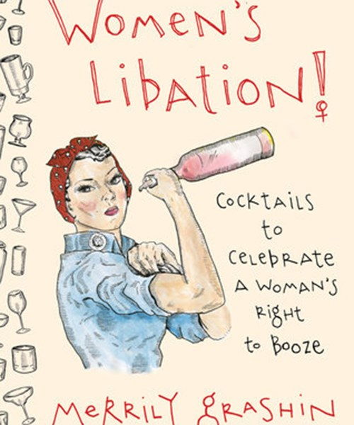 "**Women's Libation! by Merrily Grashin**  This aptly-named cocktail guide toasts iconic women in history, including the likes of Emma Goldman and Margaret Sanger, whose stories are told via fresh twists on classic cocktails. Each recipe includes an original illustration and a reflection on the woman who inspired the drink. If you're lucky, mum might even mix you a Joan of Arc & Stormy. $32, [penguinrandomhouse.com](https://www.penguinrandomhouse.com/books/554565/womens-libation-by-merrily-grashin/9780735216921/|target=""_blank""