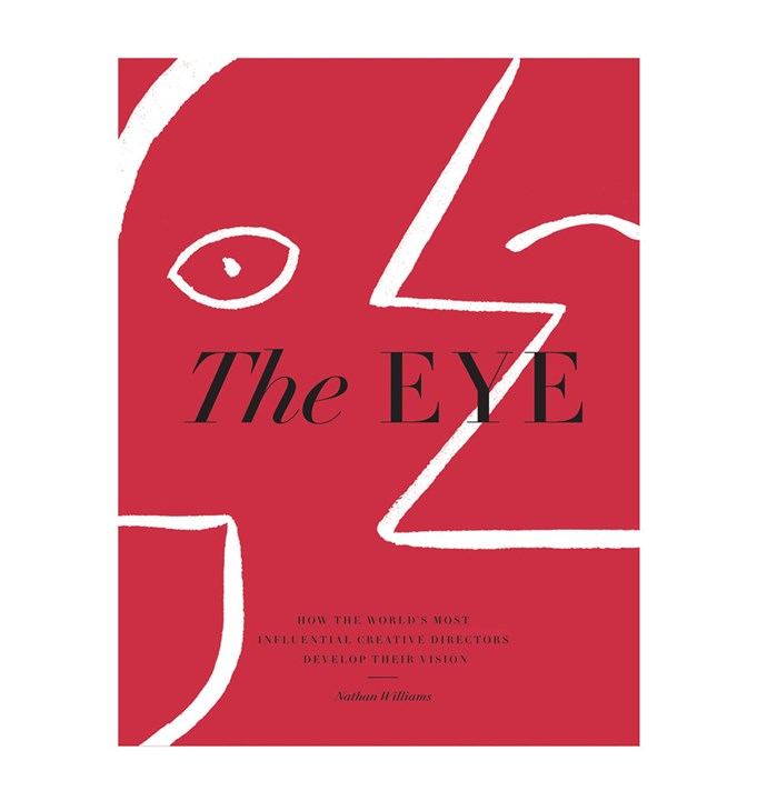 "**The Eye by Nathan Williams** An inspiring coffee table tome that shines a spotlight on the most influential creative directors from around the world. From *Vogue* magazine powerhouse Grace Coddington to Fabien Baron (the director of 1992's *Sex* documentary featuring Madonna), *The Eye* chronicles their rise to success. [kinokuniya.com.au](https://www.kinokuniya.com.au/books/art-and-design-and-photography/the-eye-how-the-worlds-most-influential-creative-directors-develop-their-vision-9781579658397/|target=""_blank""