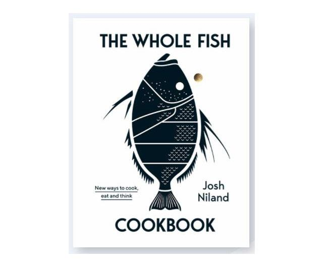 "**The Whole Fish Cookbook** <br/> [($55, Hardie Grant)](https://www.booktopia.com.au/the-whole-fish-cookbook-josh-niland/book/9781743795538.html|target=""_blank""
