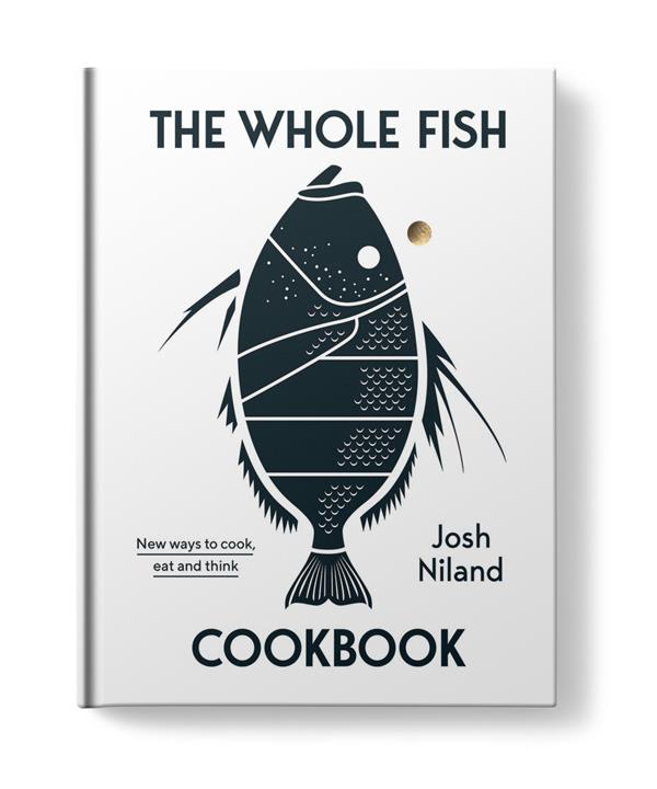 *The Whole Fish Cookbook* by Josh Niland.