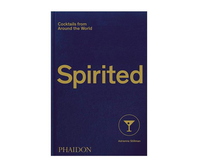 "[*Spirited: Cocktails from Around the World* by Adrienne Stillman](https://www.booktopia.com.au/spirited-adrienne-stillman/book/9781838661618.html|target=""_blank""