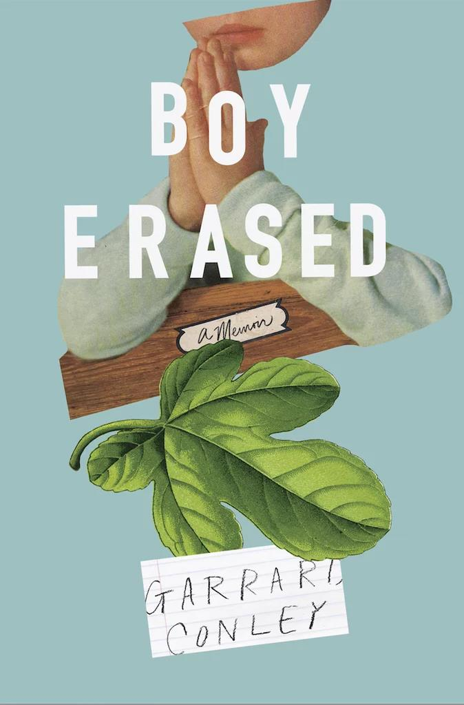 ***Boy Erased: A Memoir* by Garrard Conley** <br><br> **Synopsis:** In this memoir, Garrard Conley recounts when he was a young gay Baptist in a fundamentalist Arkansas family, and was forced to attend gay conversion therapy. <br><br> **Who's in it:** Lucas Hedges, Nicole Kidman, Joel Edgerton (who's also directing), Russell Crowe and Troye Sivan. <br><br> **Release date:** TBA