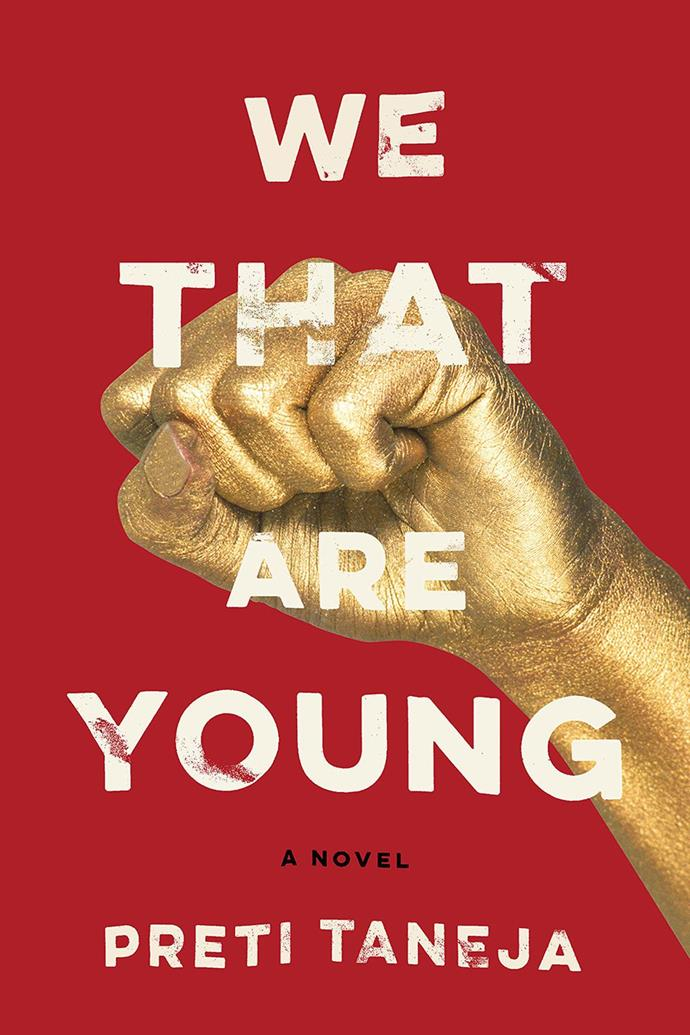 "*We That Are Young* by Preti Taneja <br><br> There's a dearth of clever Shakespearean remixes nowadays, which makes this retelling of King Lear set in modern day Delhi so refreshing. Set against the anti-corruption protests that swept through India in the early 2010s, Taneja's novel follows the family of aging businessman Devraj as its members vie for control of the financially powerful India Company. It's a look into a contemporary India rarely depicted in western media—one as entrenched in development and globalisation as it is in tradition—and a fascinating exploration of how the country's culture, past and present, influences its citizens. <br><br> Available from August 28, pre-order on [Amazon](https://www.amazon.com/We-That-Are-Young-novel/dp/0525521526/ref=as_at?creativeASIN=0525521526&linkCode=w61&imprToken=6y39VsPZGuG7VOdioIWCVw&slotNum=8&tag=harpersbazaar_auto-append-20&ascsubtag=[artid%7C10056.g.22608391[src%7C[ch%7C|target=""_blank""