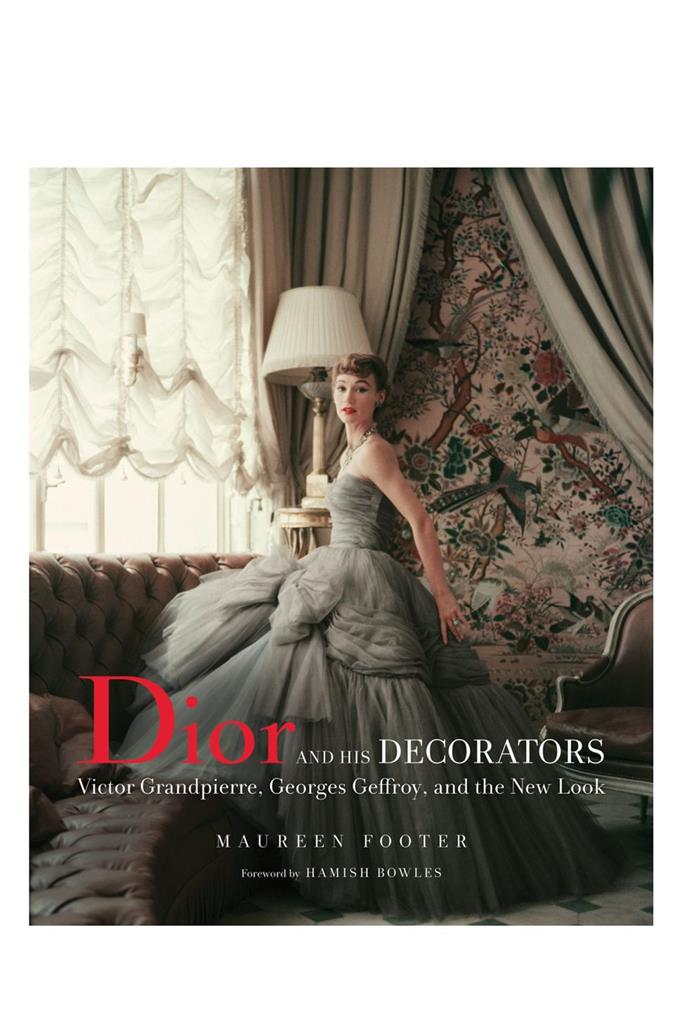 "***Dior and his decorators***<BR><bR> This book explores the interior designers most closely associated with Christian Dior. Between them, they designed Dior's first couture house, townhouse and salons for other couturiers, as well as homes for the likes of Yves Saint Laurent, Marcel Rochas, Gloria Guinness, Daisy Fellowes, and Maria Callas. <BR><BR> Dior book, $62, [Booktopia](https://www.booktopia.com.au/dior-and-his-decorators-maureen-footer/prod9780865653535.html|target=""_blank""