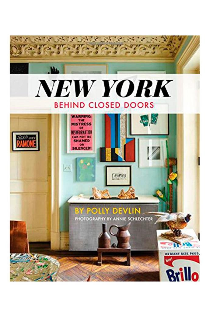 "***New York Behind Closed Doors***<br><Br> Any interior fan would be thrilled to receive this tome depicting the real homes of 24 New Yorkers. From Brooklyn to Harlem and Tribeca, each house or apartment is a small space filled with art, books, treasures and beautiful furniture. As well as photographs, there are interviews and critiques of the homes. It truly is interesting to see how different people turn historical spaces into real-life living. <br><Br> New York Behind Closed Doors, $63.99, [Dymocks](https://www.dymocks.com.au/book/new-york-by-polly-devlin-and-annie-schlechter-9781423647331/|target=""_blank""