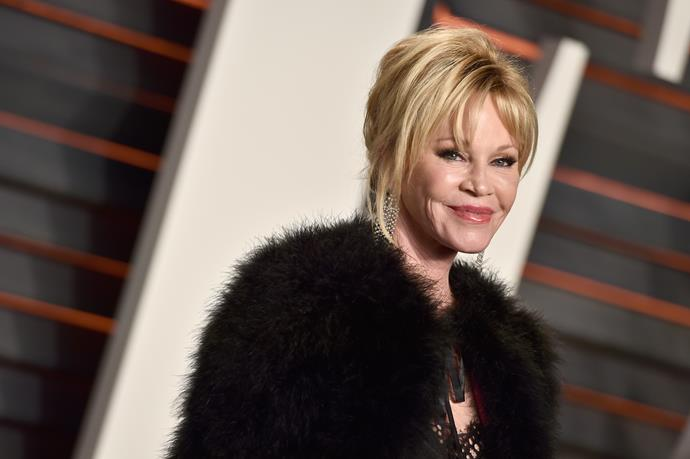 "**Melanie Griffith** <br><br> Griffith told *Porter* magazine she wasn't aware of how far she'd gone with her plastic surgery until other people started pointing it out. ""No, I didn't [realise] until people started saying, 'Oh my God, what has she done?!"" she said. ""I was so hurt. I went to a different doctor, and he started dissolving all of this s--t that this other woman doctor had put in."""