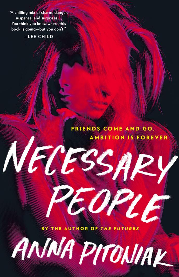 "*Necessary People* by Anna Pitoniak<br><Br> A story of ambition, *Necessary People* tells the tale of two friends from college—one beautiful and charismatic, the other studious and whip-smart. When their lives collide at a cable TV job down the line, the two women enter into a tug-o-war of ambition and savagery. <br><Br> *Necessary People*, $48.99 at [Dymocks](https://www.dymocks.com.au/book/necessary-people-by-anna-pitoniak-9780316451703|target=""_blank""