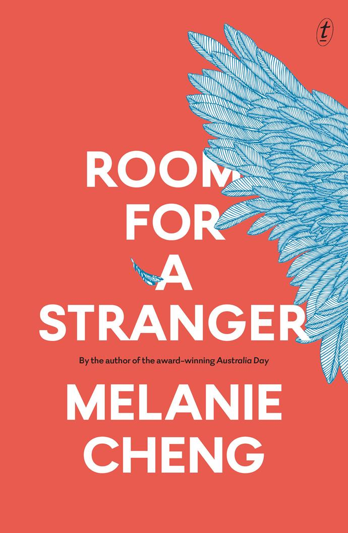 "*Room for a Stranger* by Melanie Cheng<br><br> Exploring the story of Meg, an elderly woman all alone with no company but her pet parrot, and Andy, the student who becomes her live-in help, *Room for a Stranger* touches gently on the lives of ordinary people with great dexterity and empathy.<br><br> *Room for a Stranger*, $22.50 at [Booktopia](https://www.booktopia.com.au/room-for-a-stranger-melanie-cheng/prod9781925773545.html|target=""_blank""