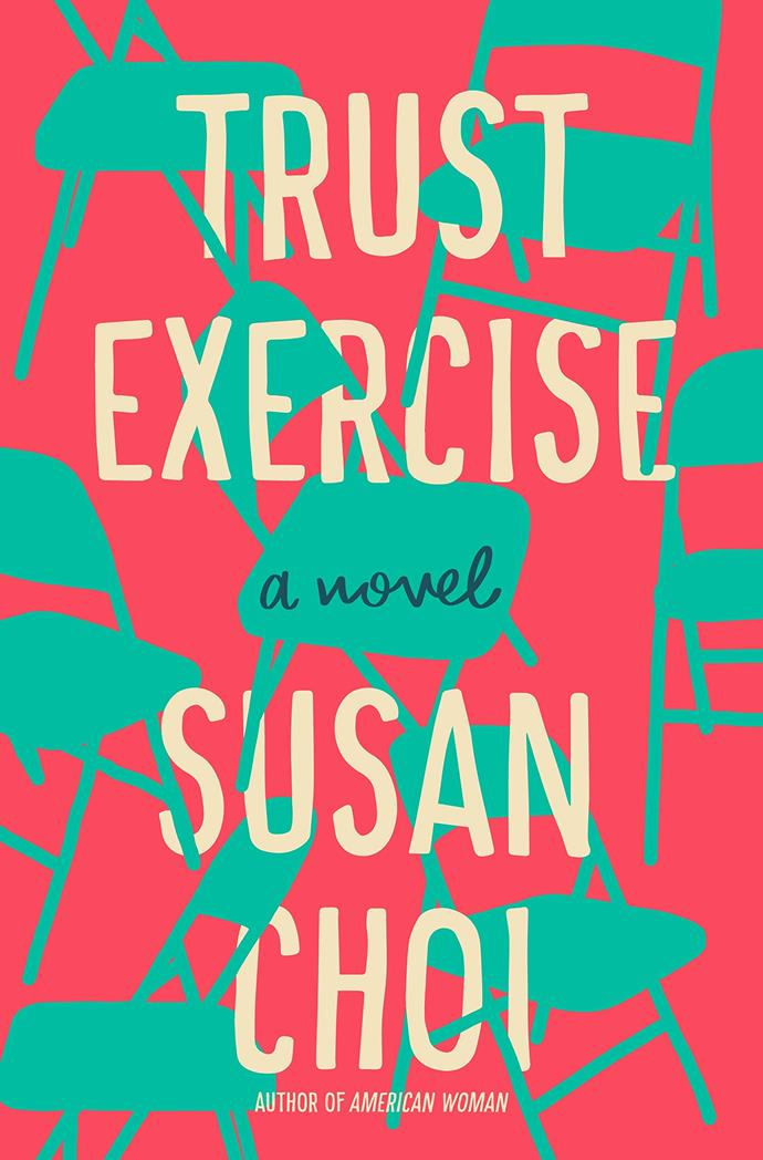 "*Trust Exercise* by Susan Choi<br><br> The latest in Susan Choi's line of novels, *Trust Exercise* explores the lives of two teenagers in love and the influence of their eccentric, chaotic and manipulative teacher, who toes the line of sex and power. <br><br> *Trust Exercise*, $26.59 at [The Book Depository](https://www.bookdepository.com/Trust-Exercise-Susan-Choi/9781788161671|target=""_blank""
