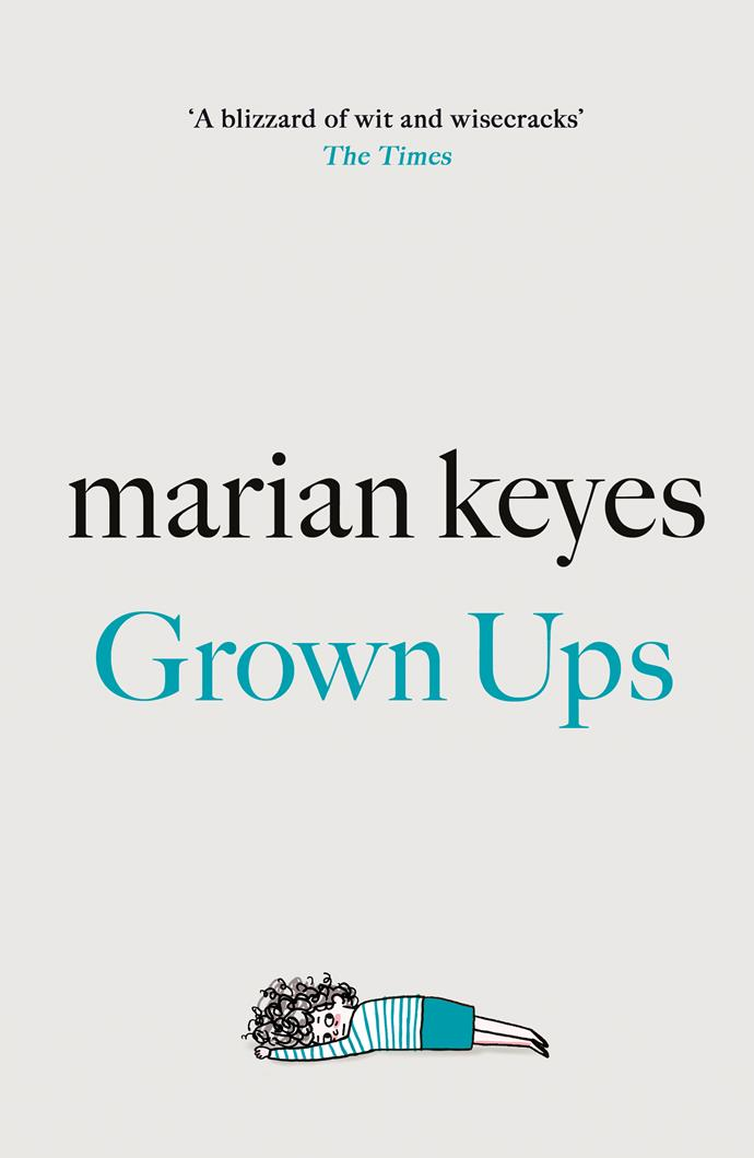 """***Grown Ups*** **by Marian Keyes**<br><br>  The Caseys are a glamorous family. Johnny Casey, his two brothers Ed and Liam, their beautiful, talented wives and all their children spend a lot of time together. Johnny's wife, Jessie (who has the most money), insists on it. Beneath the surface, however, the picture is isn't quite so rosy. While some people clash, others like each other far too much. Life goes swimmingly until Ed's wife Cara suffers a concussion and can't keep her thoughts to herself. And it only takes one thoughtless remark at Johnny's birthday party, to push Cara to begin spilling all their secrets. With their worlds beginning to come undone in front of them, every one of the adults at the party finds themselves wondering: is it time to—finally—grow up?<br><br>     *Buy it [here](https://fave.co/3bA4wy4