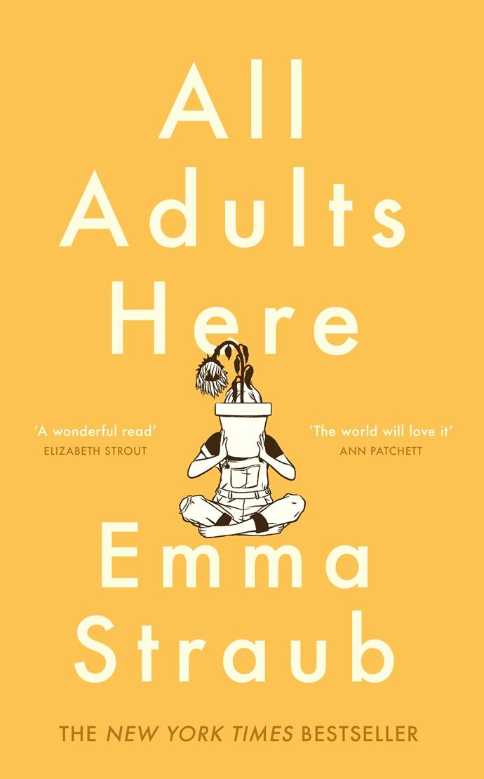 """***All Adults Here*** **by Emma Straub**<br><br>  Great for fans of Liane Moriarty (who, herself, is also a fan of Straub's work), *All Adults Here* follows Astrid Strick, a mother to three grown-up children, who is keeping the kind of secret that could capsize her carefully cultivated suburban life. At the same time, her youngest son Nicky is drifting and making parenting mistakes of his own. Her single daughter Porter is pregnant, but struggling to give up on her own adolescence in time to greet her daughter. And Astrid's eldest son, Elliot, seems to measure his grown-up life against a barometer no one else shares. Until now, the family has managed to keep their true selves and fears from one another, but when Nicky's incorrigibly curious daughter Cecelia comes to stay, her presence threatens to upend everything.<br><br>   *Buy it [here](https://fave.co/3cLffqM