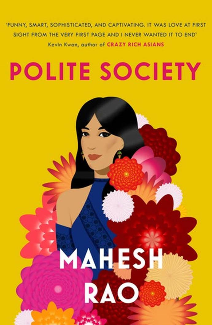 """***Polite Society*** **by Mahesh Rao**<br><br>  If you loved the scandal and grandeur of *Crazy Rich Asians*, Mahesh Rao's witty, observational look at India's high society and modern maharajahs is sure to satisfy. Based on Jane Austen's *Emma*, Polite Society centres around Delhi 'It'-girl Ania Khurana, whose well-intentioned matchmaking attempts for her best friend go awry. And when a handsome suitor from America arrives on the scene, Ania soon realises that when it comes to love, things rarely go to plan.<br><br>  *Buy it [here](https://fave.co/2UoXpD0