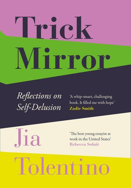 """***Trick Mirror: Relfections on Self-Delusion*** **by Jia Tolentino**<br><br>  We are living in the era of the self, in an era of malleable truth and widespread personal and political delusion. In these nine interlinked essays, Jia Tolentino, *The New Yorker's* brightest young talent, explores her own coming of age in this warped and confusing landscape. From the rise of the internet to her own appearance on an early reality TV show; from her experiences of ecstasy—both religious and chemical—to her uneasy engagement with our culture's endless drive towards 'self-optimisation'; from the phenomenon of the successful American scammer to her generation's obsession with extravagant weddings, Jia Tolentino writes with style, humour and a fierce clarity about these strangest of times.<br><br>  *Buy it [here](https://fave.co/2Uq47Zh
