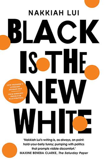 """***Black Is The New White*** **by Nakkiah Lui**<br><br>  Based on her play of the same name, Nakkiah Lui's *Black Is The New White* is equal parts hilarious, heartwarming and breathtakingly astute. It's the story of Charlotte Gibson, a lawyer with a brilliant career ahead of her. As her father Ray says, she could be the next female Indigenous Waleed Aly. But she has other ideas. First of all, it's Christmas. Second of all, she's in love. The thing is, her fiancé, Francis Smith, is not what her family expected—he's unemployed, he's an experimental composer... and he's white! Bringing him and his conservative parents to meet her family on their ancestral land is a bold move. Will he stand up to the scrutiny? Or will this romance descend into farce? After all, love is never just black and white. It's complicated by class, politics, ambition, and too much wine over dinner. But for Charlotte and Francis, it's mostly complicated by family. Secrets are revealed, prejudices outed and old rivalries get sorted through. What can't be solved through diplomacy can surely be solved by a good old-fashioned dance-off. They're just that kind of family.<br><br>  *Buy it [here](https://fave.co/30jOB53