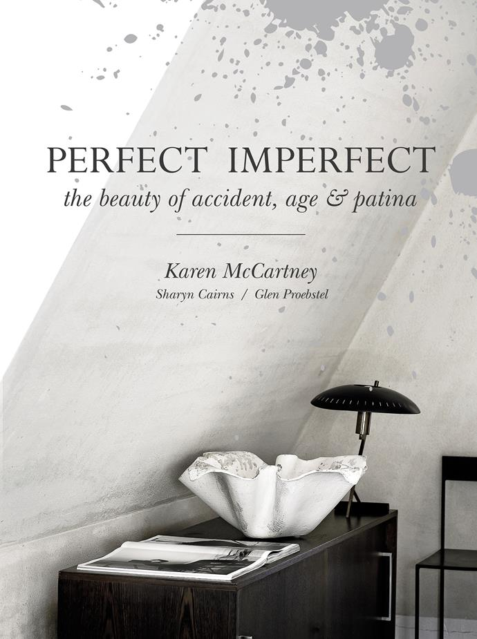 """*Perfect Imperfect* is $59.99, out now through [Murdoch Books](https://www.murdochbooks.com.au/browse/books/lifestyle/interior-design-decor-style-guides/Perfect-Imperfect-Karen-McCartney-Sharyn-Cairns-and-Glen-Proebstel-9781743364819