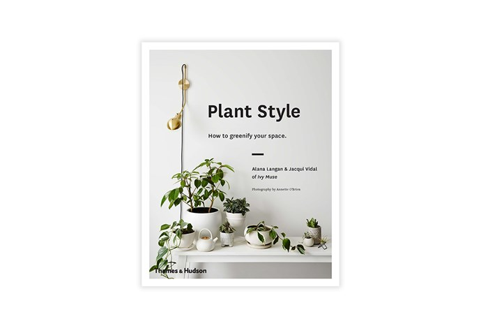 "Plant Style, $25, [Wordery](http://fave.co/2xxutek|target=""_blank""