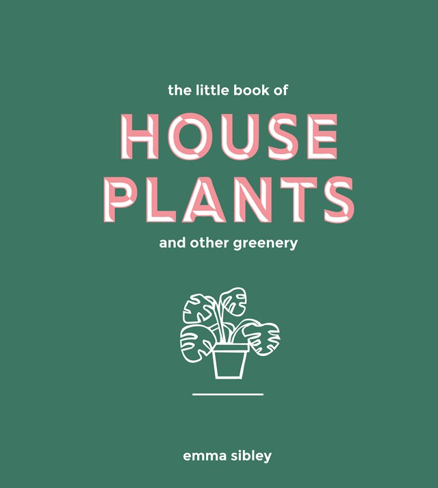 """House Plants by Emma Sibley, $12.99, [Hardie Grant](http://www.hardiegrant.com/au/publishing/bookfinder/book/the-little-book-of-house-plants-and-other-greenery-by-emma-sibley/9781787131712