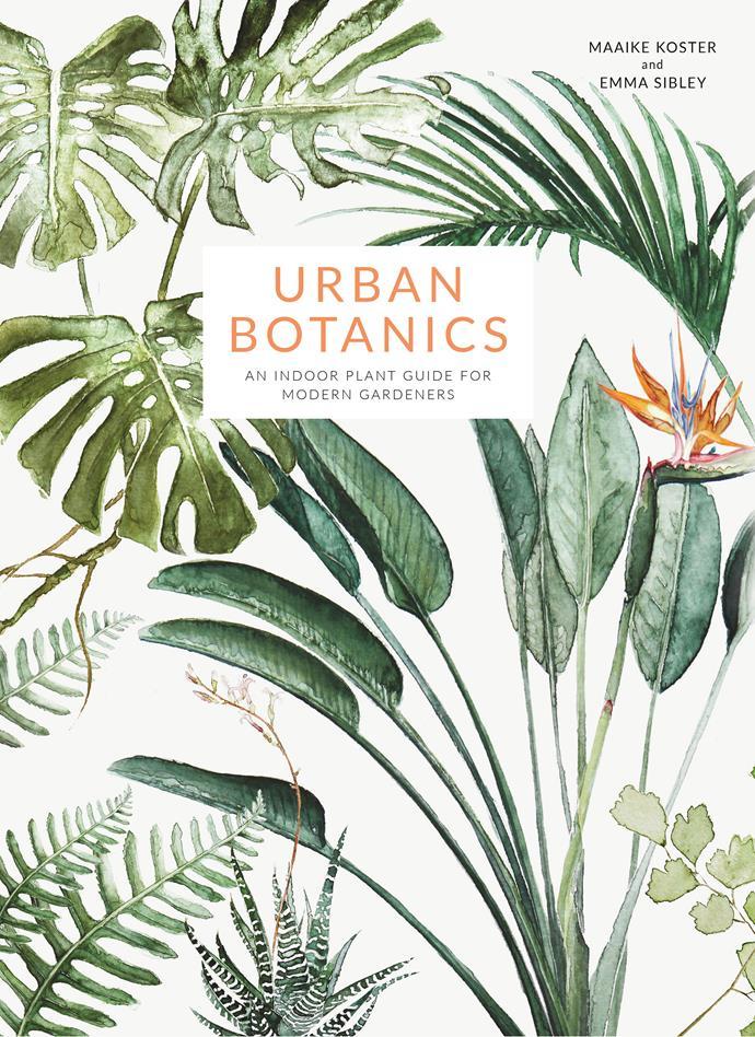 "Urban Botanics by Maaike Koster and Emma Sibley, $34.99, [Murdoch Books](https://www.murdochbooks.com.au/browse/books/art-design-architecture/illustration/Urban-Botanics-Emma-Sibley-and-illustrated-by-Maaike-Koster-9781781316535|target=""_blank""|rel=""nofollow"")"