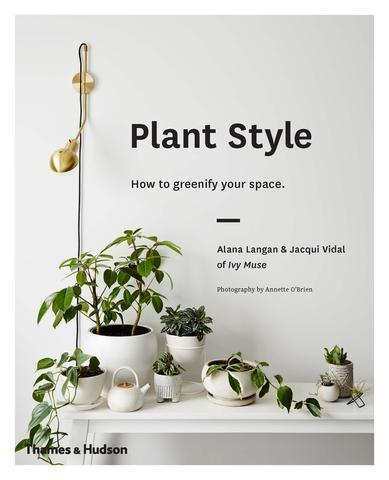 """Plant Style: How to greenify your space by Alana Langan and Jacqui Vidal, $34.99, [Thames and Hudson](https://www.thamesandhudsonaustralia.com/product-page/plant-muse 