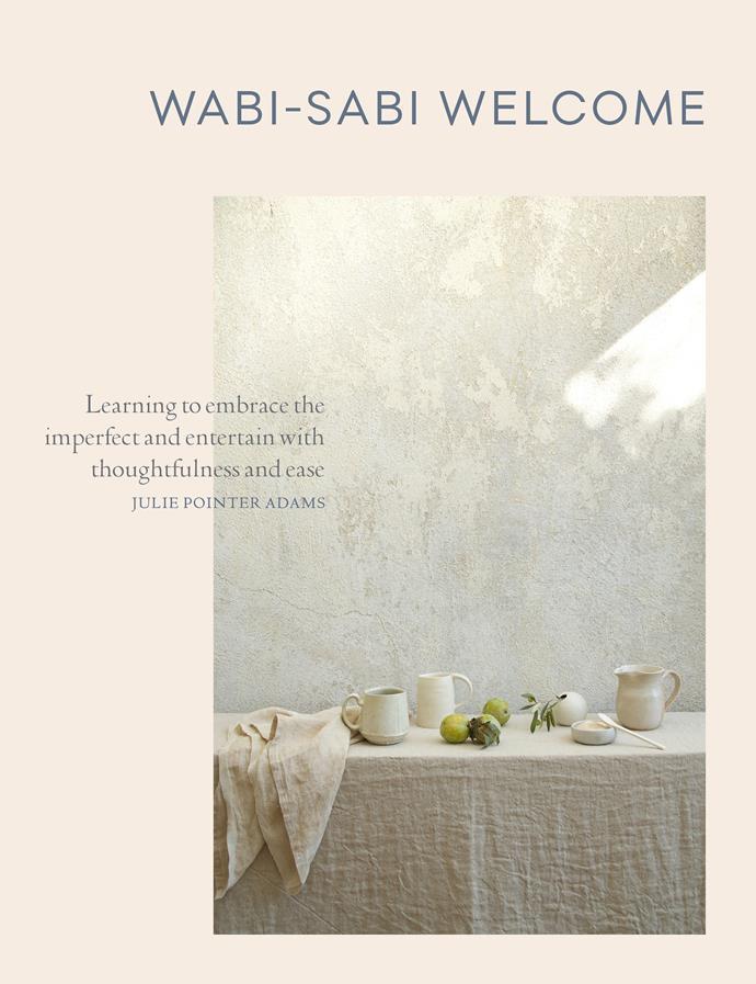"Wabi Sabi Welcome book by Julie Pointer Adams, $36.25, [Booktopia](https://www.booktopia.com.au/wabi-sabi-welcome-julie-pointer-adams/prod9781579656997.html?source=pla&gclid=EAIaIQobChMIx4Pfu9ys3AIV2gQqCh1RLwC7EAYYASABEgIV4_D_BwE|target=""_blank""|rel=""nofollow"")."