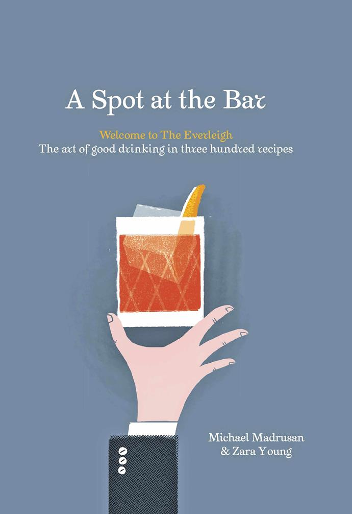 "A Spot At The Bar book by Michael Madrusan and Zara Young (Hardie Grant Books), $45, [Hunting For George](https://www.huntingforgeorge.com/|target=""_Blank""