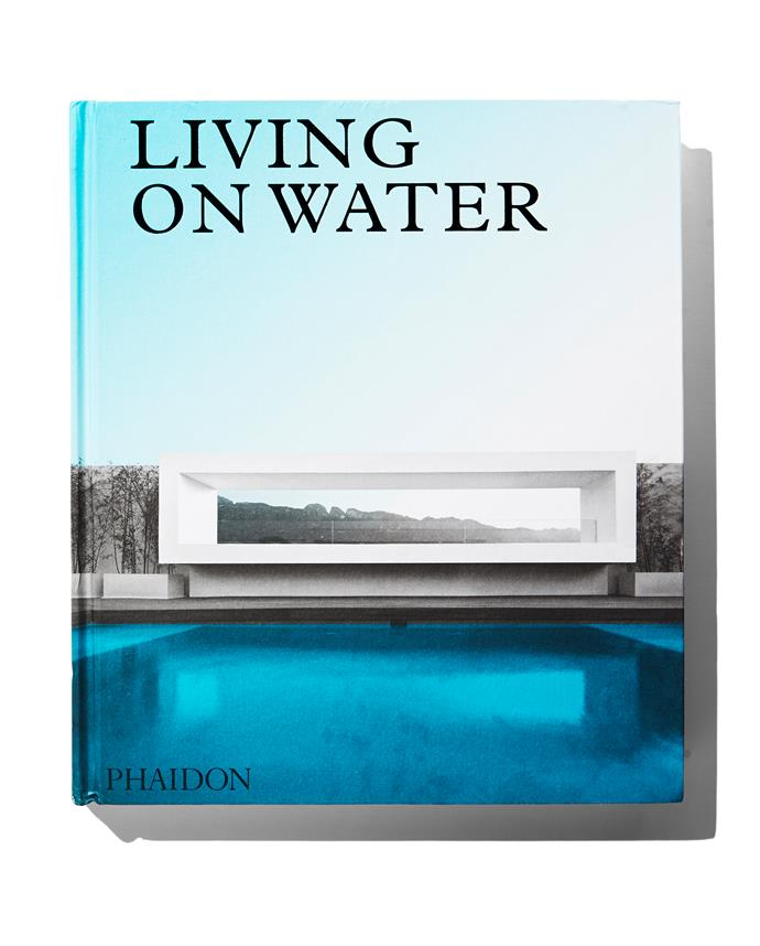 **LIVING ON WATER**<p> Whatever your waterway of choice – be it ocean, lake, river or pond – you'll 