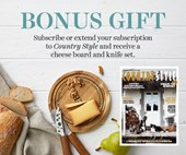 Subscribe to Country Style and receive a cheese board serving set