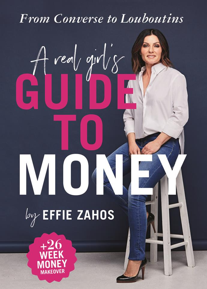 "Want more? Gain further financial insight in A Real Girl's Guide to Money by Effie Zahos, $24.99, [Magshop](https://www.magshop.com.au/a-real-girls-guide-to-money|target=""_blank""