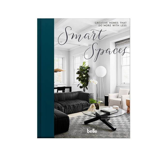 """*Belle* Smart Spaces book, $49.99, from [Magshop](https://www.magshop.com.au/belle-smart-spaces/