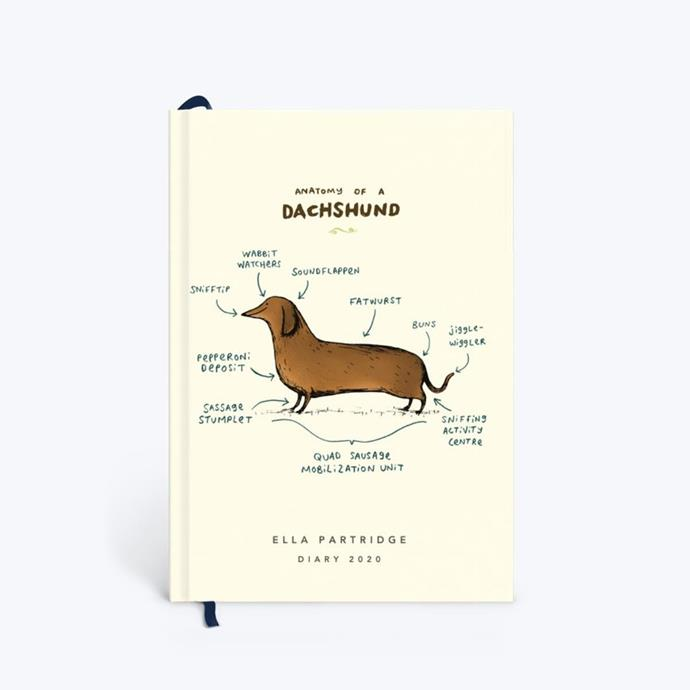 "Anatomy Of A Dachshund 2020 diary, $39.99, from [Papier](https://www.papier.com/au/anatomy-of-a-dachshund-22475|target=""_blank""