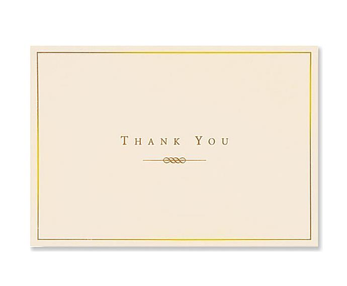 "Peter Pauper, gold and cream thank you cards, $14.95/14 pack, from [David Jones](https://www.davidjones.com/home-and-food/home-furnishings/stationery/20873916/14-Pack-Gold-And-Cream-Thankyou-Cards.html|target=""_blank""