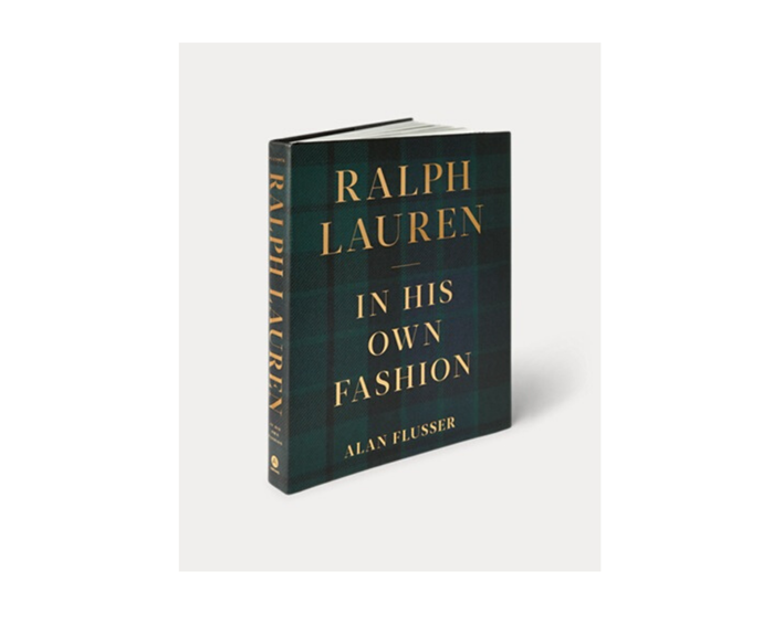 "[**Ralph Lauren, In His Own Fashion**](https://www.booktopia.com.au/ralph-lauren-alan-flusser/book/9781419741463.html?source=pla&gclid=Cj0KCQjwmdzzBRC7ARIsANdqRRkybYsNDQA9iENAwh3R1Wq5884Oa-qMsMLoxem4HOquXzCGNvsgPYoaAtI7EALw_wcB|target=""_blank""). This illustrated biography of  legendary designer Ralph Lauren is pure, and a little preppy, aesthetic delight. *Alan Flusser, $80*"