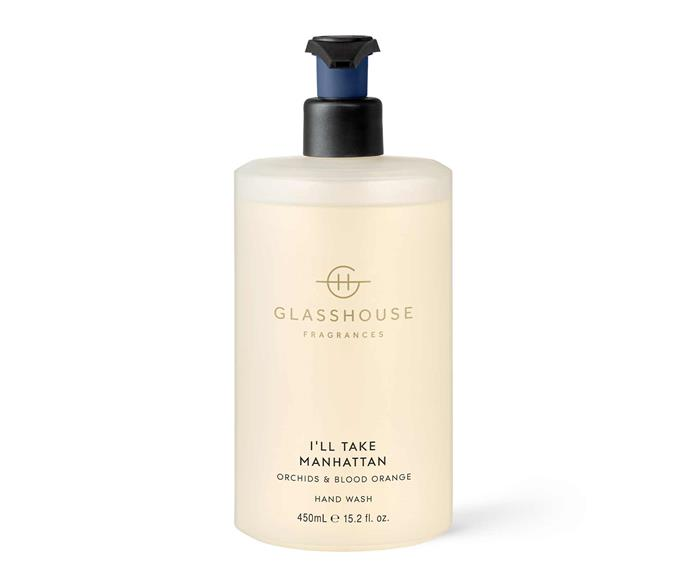 "*I'll Take Manhattan* orchids and blood orange hand wash, $24.95, [Glasshouse Fragrances](https://www.glasshousefragrances.com/products/450ml-hand-wash-ill-take-manhattan?variant=31391482806356|target=""_blank""