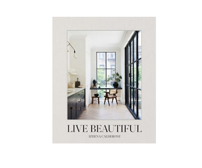 """**Live Beautiful by Athena Calderone**, $59.99, [Booktopia](https://www.booktopia.com.au/live-beautiful-athena-calderone/book/9781419742804.html