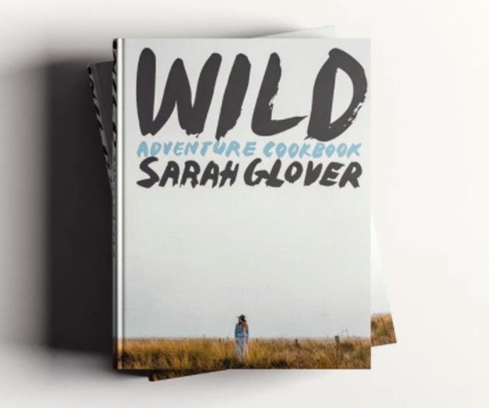 "WILD Adventure Cookbook by Sarah Glover, $69.95, [Sarah Glover](https://sarahglover.shop/products/wild-adventure-cookbook-by-sarah-glover|target=""_blank""|rel=""nofollow"")"